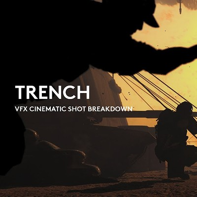 TRENCH / VFX CINEMATIC SHOT BREAKDOWN