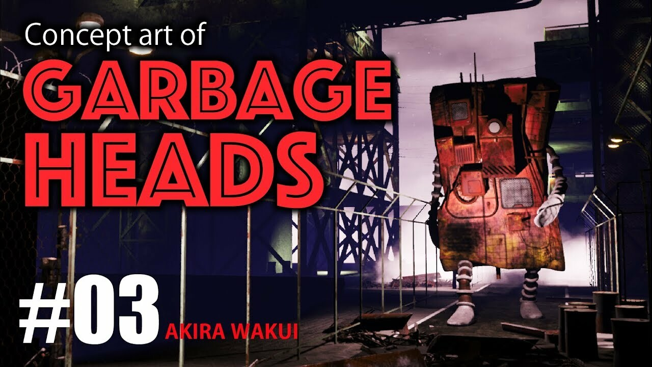 "Concept Art of ""GarbabgeHeads"" #03 / AKIRA WAKUI"