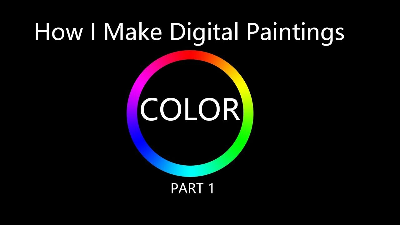 How I Make Digital Paintings | Color - part 1