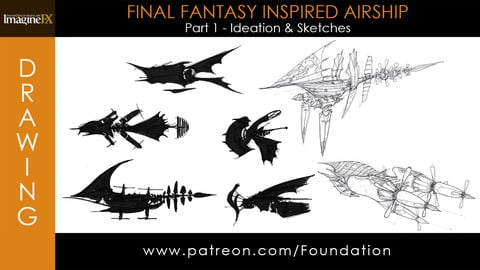 Foundation Art Group - Final Fantasy Inspired Airship - Part 1: Ideation & Sketches