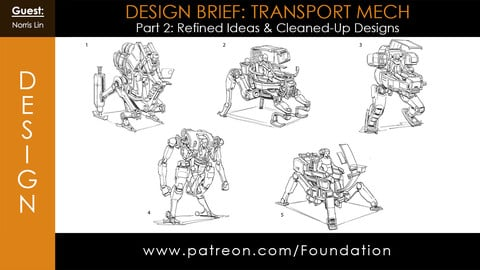 Foundation Art Group - Design Brief: Transport Mech - Part 2: Refined Ideas & Cleaned Up Designs w/ Norris Lin