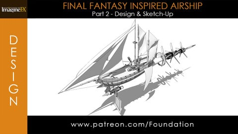 Foundation Art Group - Final Fantasy Inspired Airship - Part 2: Design & Sketch-Up
