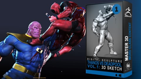 Vol. 1: 3D Sketch - Course Thanos Vs Deadpool Fight for Lady Death 3D in Zbrush