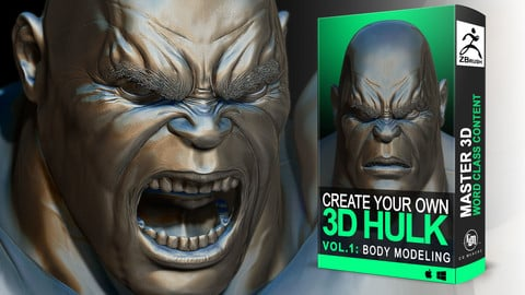 Hulk En Vol. 1: 3D Body Modeling - 3D Course Character creation in Zbrush [Colosus Anatomy]