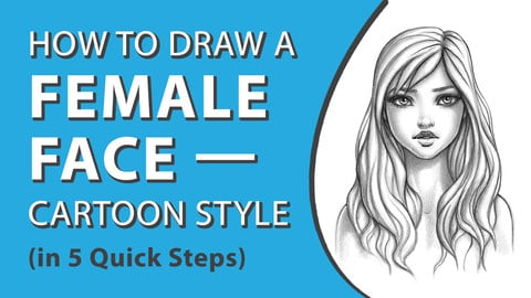 How to Draw a Female Face - Cartoon Style