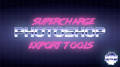 Supercharge Photoshop - Export Tools