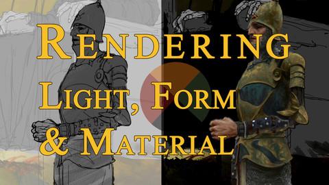 Rendering - Light, Form, & Material
