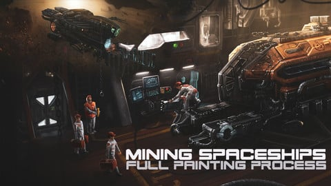 Mining spaceships [full painting process in Photoshop]
