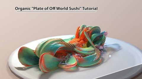 "Organic ""Plate of Off World Sushi"" Tutorial"