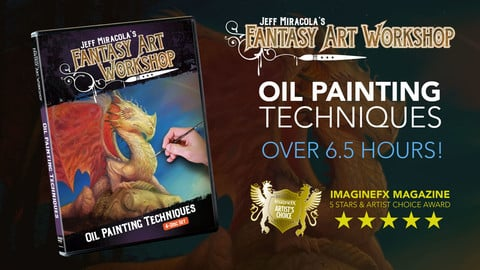 Jeff Miracola's Fantasy Art Workshop Oil Painting Techniques