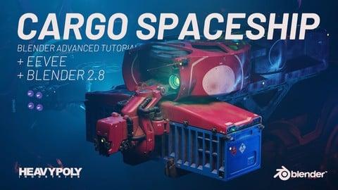 Blender Advanced: Cargo Spaceship