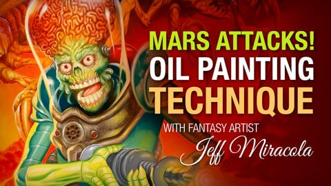 Mars Attacks Oil Painting Technique by Fantasy Artist Jeff Miracola