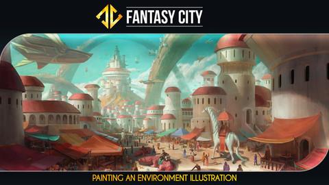 Fantasy City - Painting an Environment Illustration