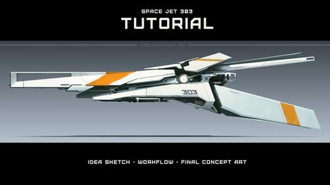 SPACE JET 303 -  TUTORIAL - CONCEPT DESIGN/ART
