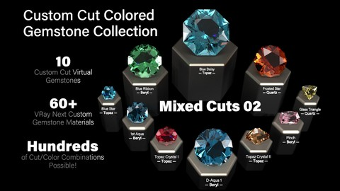 Mixed Cuts 02 — Custom Cut Colored Gemstones + Custom V-Ray Materials
