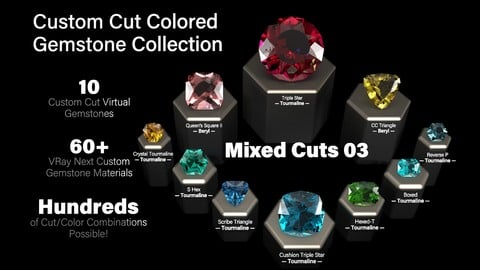 Mixed Cuts 03 — Custom Cut Colored Gemstones + Custom V-Ray Materials