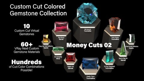 Money Cuts 02 — Custom Cut Colored Gemstones + Custom V-Ray Materials