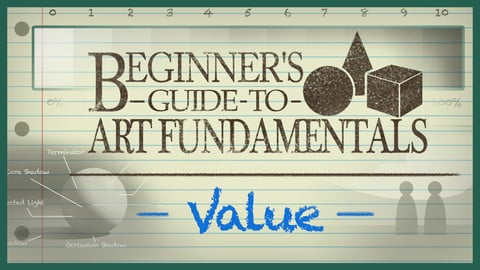 Beginner's Guide to Art Fundamentals- Episode 3 - Value
