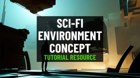 Sci-Fi Environment Concept (Tutorial Resource)
