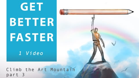 Climbing the Art Mountain part 3 | How To Study and Get Better Faster