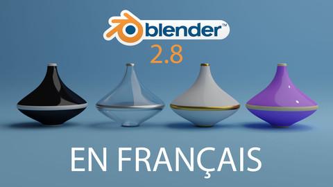 Blender 2.8 Maîtriser les bases [EN FRANÇAIS]