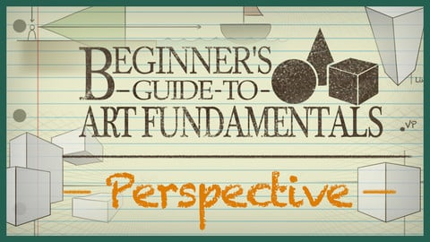 Beginners Guide to Art Fundamentals- Episode 5 - Perspective