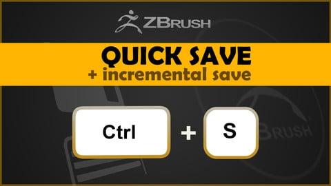 ZBrush QuickSave & Incremental Save