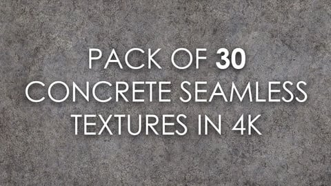 Pack of 30 Concrete Seamless Textures in 4K