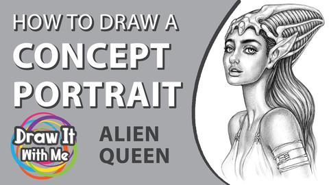 How to Draw a Concept Portrait: Alien Queen