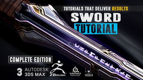 SWORD Tutorial - COMPLETE EDITION - Master the art of Zbrush, 3Ds Max, Substance Painter & Marmoset