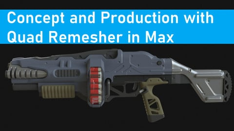 Concept and Production with Quad Remesher in Max
