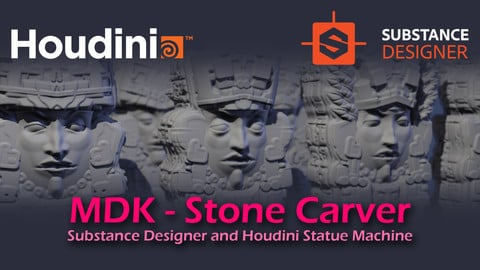 mdk - Stone Carver - Houdini and Substance Designer Magic (Illusion)