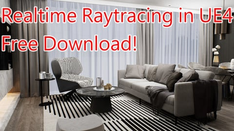 [SPONSOR Download] Unreal Engine 4.24 Realtime Interior Livingroom Ray tracing & SSGI in RTX 2080TI_DOWNLOAD TEXT