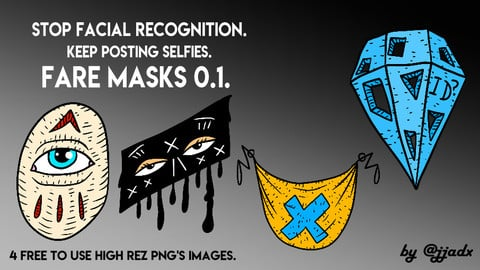 fare masks, 4 free selfie masks. stop facial recognition. protect your privacy. keep posting selfies. high rez png.