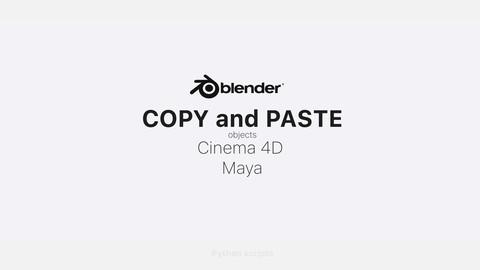 Quick CopyPaste (Blender, Maya, C4D)