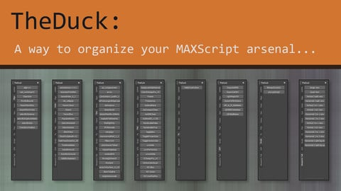 TheDuck V1.0: Maxscript organizer.