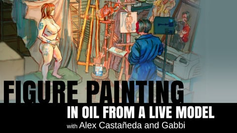 Figure Painting from Life-with Alex Castañeda & Gabbi