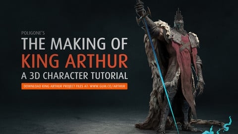 The Making of King Arthur - A 3D Character Tutorial [FREE]