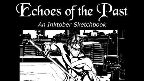 Echoes of the Past: An Inktober Sketchbook