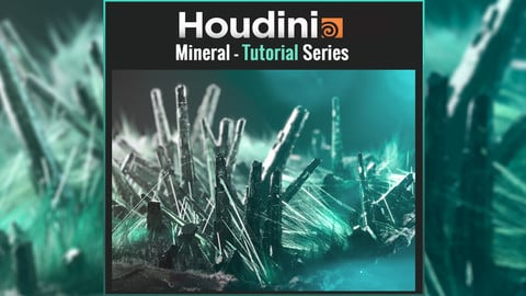 Houdini - Mineral / Tutorial Series