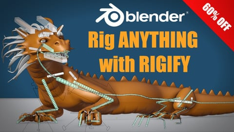 Rig Anything With Rigify - Early Bird 60% OFF