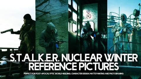 S.T.A.L.K.E.R. Nuclear Winter Reference Pictures