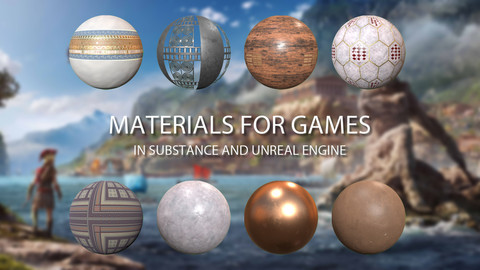 Materials for Games in Substance and Unreal Engine