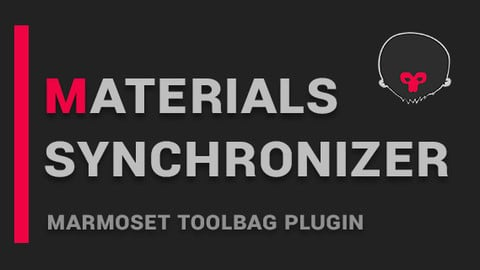 Materials Synchronizer (Marmoset Toolbag Plugin)