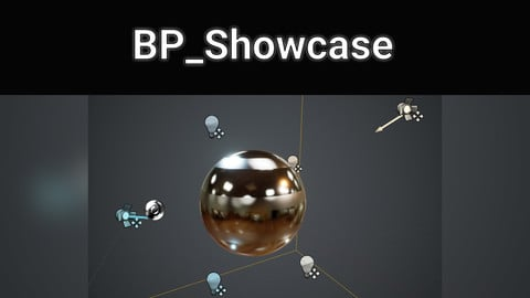 Unreal Engine - BP_Showcase + Additional Resources
