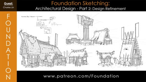 Foundation Art Group: Foundation Sketching - Architectural Design Part 2: Design Refinement with Charles Lin