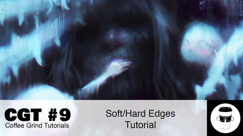 CGT #9: Soft/Hard Edges Tutorial