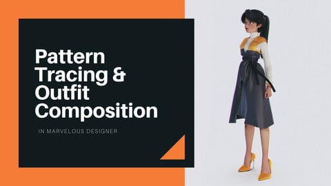 Pattern Drafting & Outfit Composition in Marvelous Designer