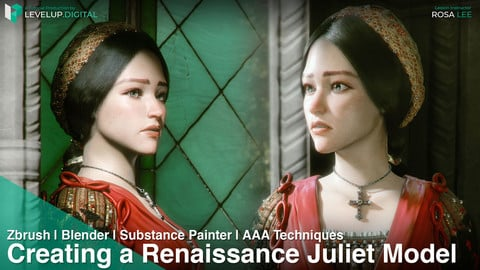 Creating a Renaissance Juliet Model | Rosa Lee