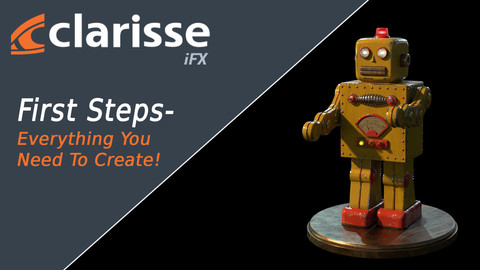 Clarisse iFX - First steps: Everything you need to know get creating!